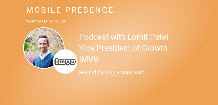 Image of podcast with Lomit Patel Vice President of Growth IMVU