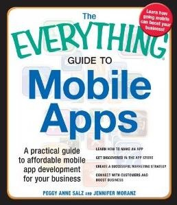The Everything Guide to Mobile Apps (F+W Media, March 2013)