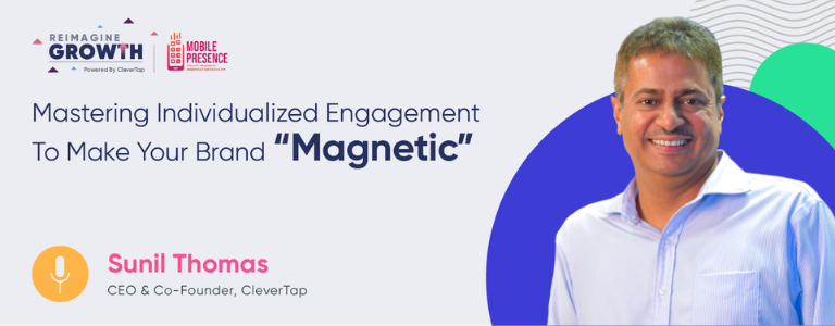 "Mastering Individualized Engagement To Make Your Brand ""Magnetic"""