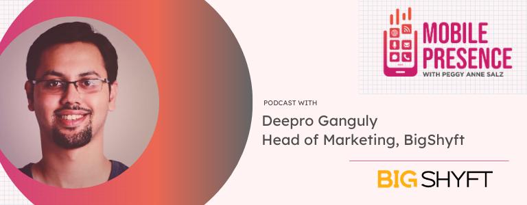 Image of Deepro Ganguly, Head of Marketing, BigShyft