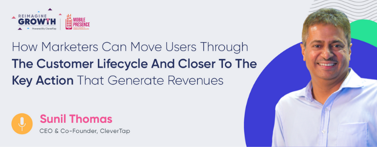 How Marketers Can Move Users Through The Customer Lifecycle And Closer To The Key Action That Generate Revenues